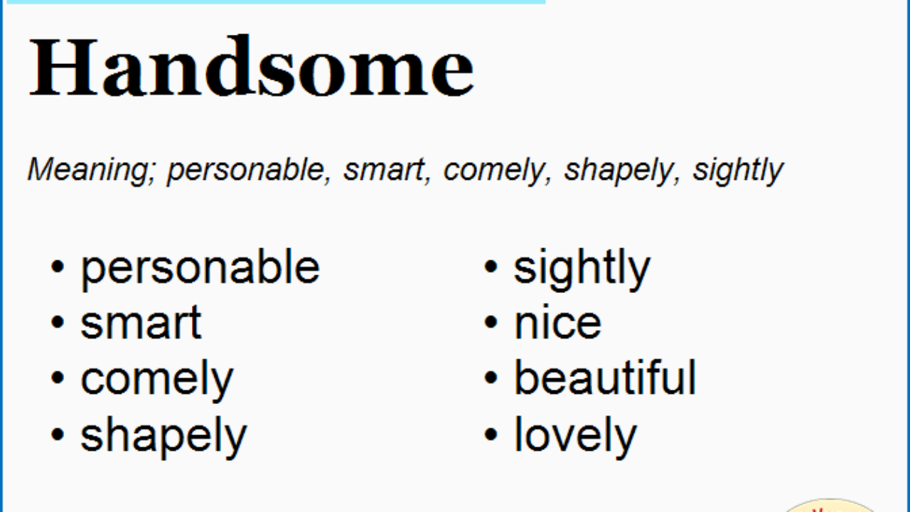 The word of handsome meaning Slang words