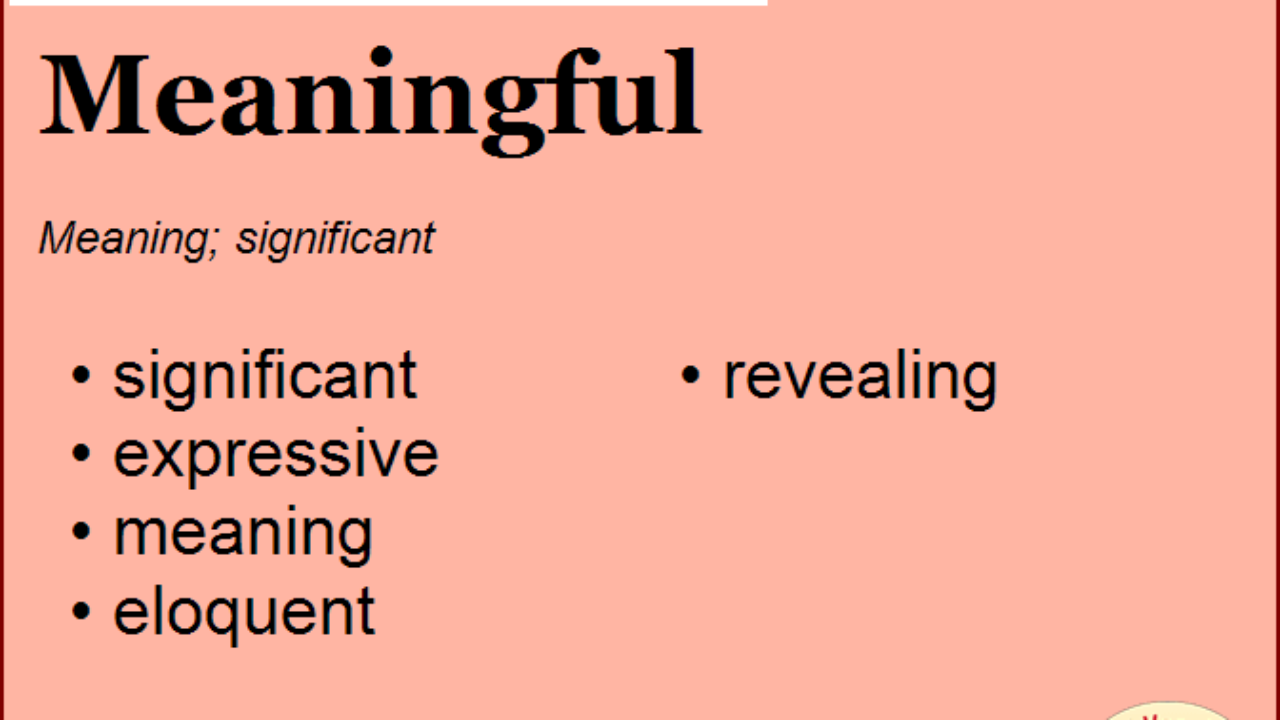 Synonym for Meaningful, what is synonym word Meaningful   English ...